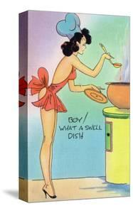 Pin-Up Girls - Boy What a Swell Dish; Woman Cooking in Nighty by Lantern Press