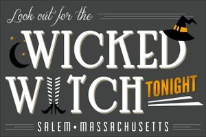 Salem, Massachusetts - Look Out for the Wicked Witch by Lantern Press