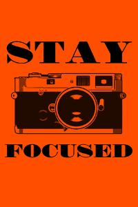 Stay Focused - Camera by Lantern Press