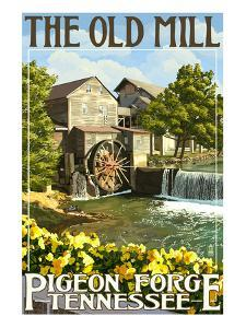 The Old Mill - Pigeon Forge, Tennessee by Lantern Press