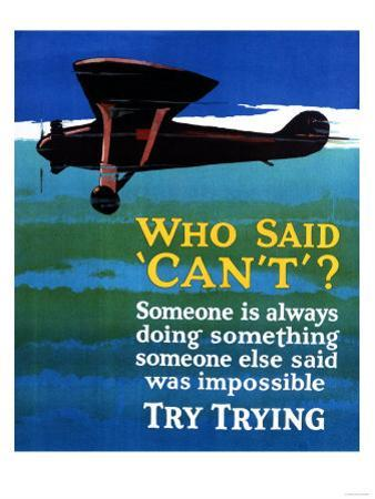 Who Said Can't - Try Trying - Airplane Flying Poster by Lantern Press