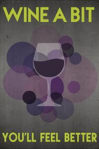 Wine a Bit, You'll Feel Better by Lantern Press