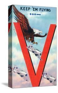 WWII Promotion - Keep 'em Flying, Eagle Flying with Planes by Lantern Press