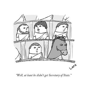 """Well, at least he didn't get Secretary of State."" - New Yorker Cartoon by Lars Kenseth"
