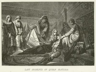 Last Moments of Queen Matilda--Giclee Print
