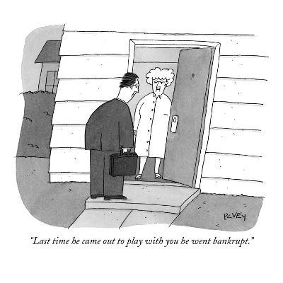 """""""Last time he came out to play with you he went bankrupt."""" - New Yorker Cartoon-Peter C. Vey-Premium Giclee Print"""