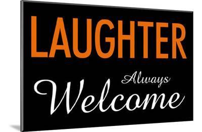 Laughter Always Welcome--Mounted Print