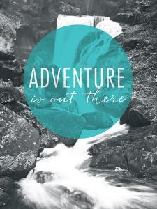 Adventure is Out There by Laura Marshall