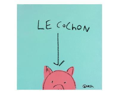 Le Cochon-Brian Nash-Art Print