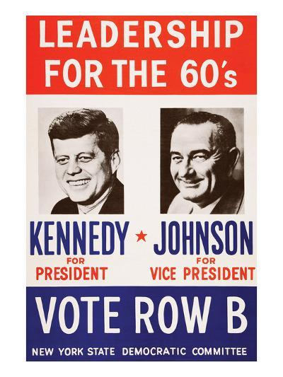 Leadership for the 60's - Vote Row B-New York State Democtratic Committee-Art Print