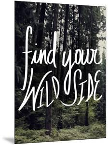 Find Your Wild Side by Leah Flores