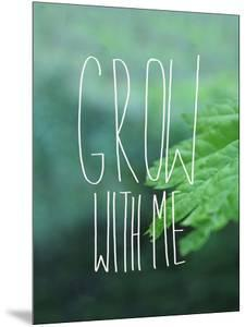 Grow with Me by Leah Flores