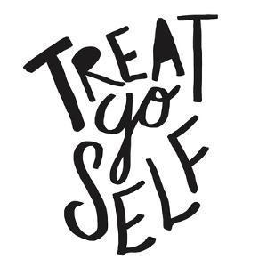 Treat Yo Self by Leah Flores