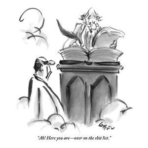 """""""Ah! Here you are?over on the shit list."""" - New Yorker Cartoon by Lee Lorenz"""