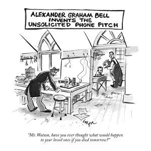 """Alexander Graham Bell Invents the Unsolicited Phone Pitch-""""Mr. Watson, hav?"""" - New Yorker Cartoon by Lee Lorenz"""