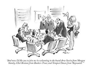 """""""And now I'd like you to join me in welcoming to the board Arne Savin from?"""" - New Yorker Cartoon by Lee Lorenz"""