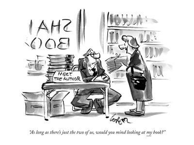 """As long as there's just the two of us, would you mind looking at my book?"" - New Yorker Cartoon"