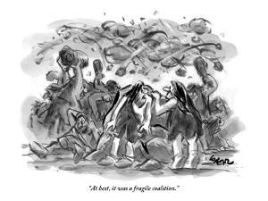 """""""At best, it was a fragile coalition."""" - New Yorker Cartoon by Lee Lorenz"""