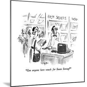 """""""Can anyone here vouch for Susan Sontag?"""" - New Yorker Cartoon by Lee Lorenz"""