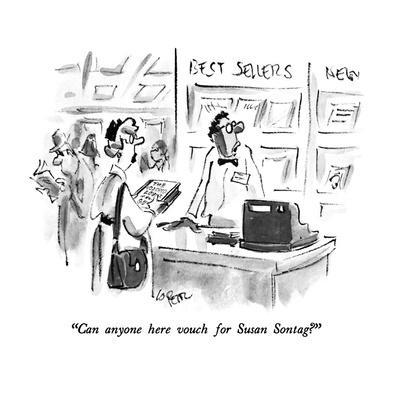 """Can anyone here vouch for Susan Sontag?"" - New Yorker Cartoon"