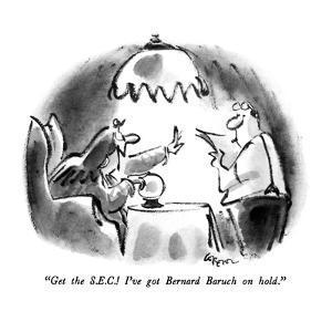 """Get the S.E.C.!  I've got Bernard Baruch on hold."" - New Yorker Cartoon by Lee Lorenz"