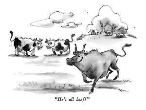 """He's all beef!"" - New Yorker Cartoon by Lee Lorenz"