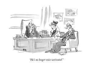 """He's no longer voice-activated."" - New Yorker Cartoon by Lee Lorenz"