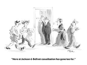"""""""Here at Jackson & Bellnot casualization has gone too far."""" - New Yorker Cartoon by Lee Lorenz"""