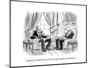 """I aspired to authenticity, but I never got beyond verisimilitude."" - New Yorker Cartoon by Lee Lorenz"