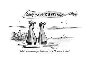 """""""I don't know about you, but I come to the Hamptons to relax."""" - New Yorker Cartoon by Lee Lorenz"""