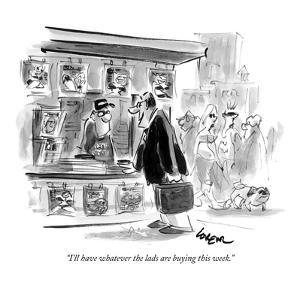 """I'll have whatever the lads are buying this week."" - New Yorker Cartoon by Lee Lorenz"
