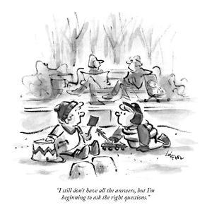 """I still don't have all the answers, but I'm beginning to ask the right qu?"" - New Yorker Cartoon by Lee Lorenz"