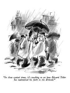 """""""In these cynical times, it's touching to see how Edward Teller has mainta?"""" - New Yorker Cartoon by Lee Lorenz"""