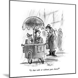 """""""Is that with or without goat cheese?"""" - New Yorker Cartoon by Lee Lorenz"""