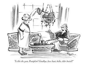 """Is this the year, Pumpkin? Goodbye, love boat, hello, elder hostel?"" - New Yorker Cartoon by Lee Lorenz"