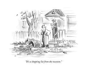 """It's a shopping list from the raccoons."" - New Yorker Cartoon by Lee Lorenz"