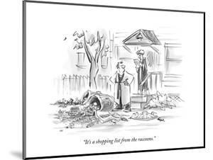 """""""It's a shopping list from the raccoons."""" - New Yorker Cartoon by Lee Lorenz"""