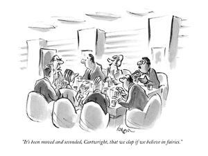 """""""It's been moved and seconded, Cartwright, that we clap if we believe in f?"""" - New Yorker Cartoon by Lee Lorenz"""