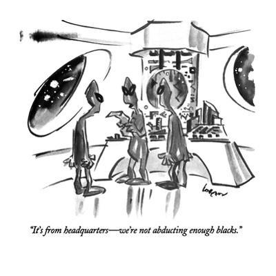 """""""It's from headquarters?we're not abducting enough blacks."""" - New Yorker Cartoon by Lee Lorenz"""