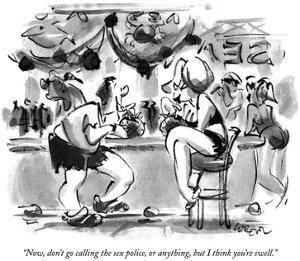 """Now, don't go calling the sex police, or anything, but I think you're swe…"" - New Yorker Cartoon by Lee Lorenz"
