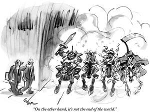 """""""On the other hand, it's not the end of the world."""" - New Yorker Cartoon by Lee Lorenz"""
