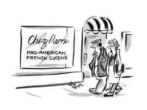 "Restaurant says ""Pro-American French Cuisine"" refers to the election of Sa? - New Yorker Cartoon by Lee Lorenz"