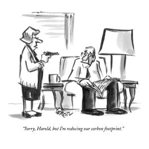 """Sorry, Harold, but I'm reducing our carbon footprint."" - New Yorker Cartoon by Lee Lorenz"