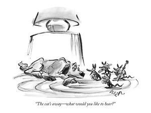 """""""The cat's away?what would you like to hear?"""" - New Yorker Cartoon by Lee Lorenz"""