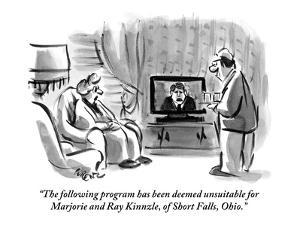 """""""The following program has been deemed unsuitable for Marjorie and Ray Kin?"""" - New Yorker Cartoon by Lee Lorenz"""