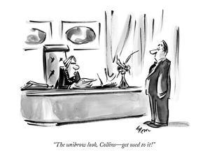 """The unibrow look, Collins?get used to it!"" - New Yorker Cartoon by Lee Lorenz"