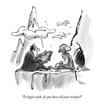 """To begin with, do you have all your receipts?"" - New Yorker Cartoon"