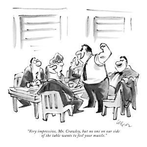 """""""Very impressive, Mr. Crawley, but no one on our side of the table wants t?"""" - New Yorker Cartoon by Lee Lorenz"""
