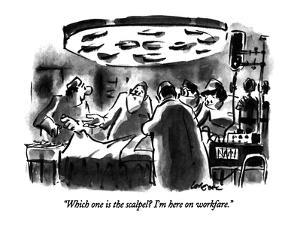 """Which one is the scalpel?  I'm here on workfare."" - New Yorker Cartoon by Lee Lorenz"