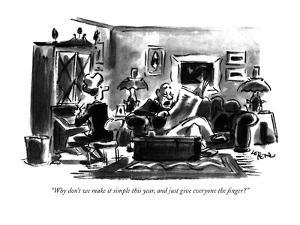 """""""Why don't we make it simple this year, and just give everyone the finger?..."""" - New Yorker Cartoon by Lee Lorenz"""